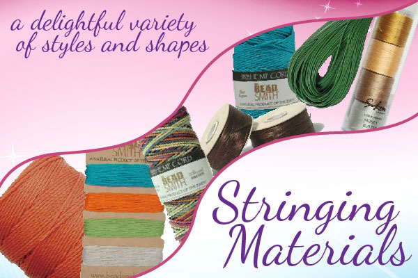 Stringing Materials - a Delightful Variety of Styles and Shapes